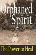 Orphaned Spirit Book Cover The Power to Heal from Child Abuse